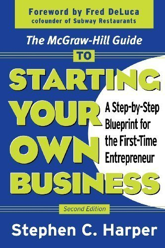 The McGraw-Hill Guide to Starting Your Own Business : A Step-By-Step Blueprint for the First-Time Entrepreneur by Stephen C. Harper Published by McGraw-Hill 2nd (second) edition (2003) Paperback PDF