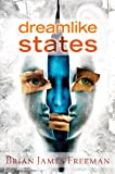 Dreamlike States, Brian James Freeman, 1587673320