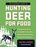 The Beginner's Guide to Hunting Deer...