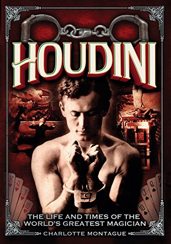 Houdini: The Life and Times of the World's Greatest Magician ()