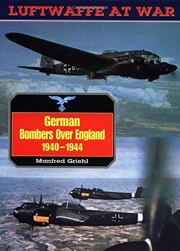 German Bombers Over England, 1940-44 (Luftwaffe At War) pdf epub