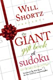 Will Shortz Presents the Giant Gift Book of Sudoku, Peter Ritmeester and Will Shortz, 0312364768