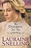 No Distance Too Far, Lauraine Snelling, 0764206109