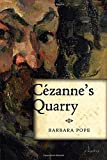 Front cover for the book Cezanne's Quarry by Barbara Pope