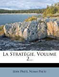 La Stratégie, Volume 2..., Jean Preti and Numa Preti, 127311664X