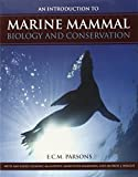 img - for An Introduction to Marine Mammal Biology and Conservation 1st edition by Parsons, E.C.M. (2012) Paperback book / textbook / text book