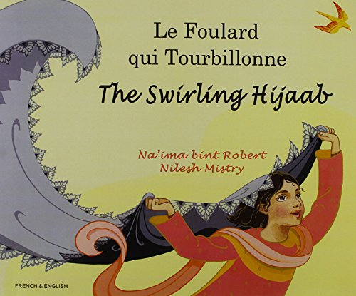 Le Foulard qui Tourbillonne / The Swirling Hijaab (French-English) (English and French Edition)