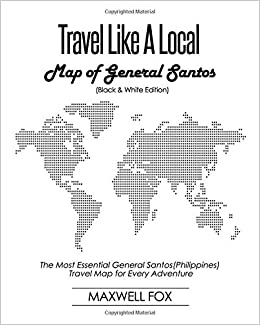 Travel Like a Local - Map of General Santos (Black and White Edition ...