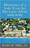 Memoirs of a Solo Traveler My Love Affair with Italy