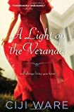 A Light on the Veranda by Ciji Ware (2012-03-01)