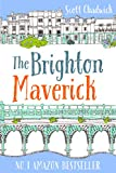 The Brighton Maverick: The complete series of love, life and liaisons in Brighton's Lanes - REVISED EDITION