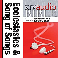 King James Version Audio Bible: The Books of Ecclesiastes and Song of Songs