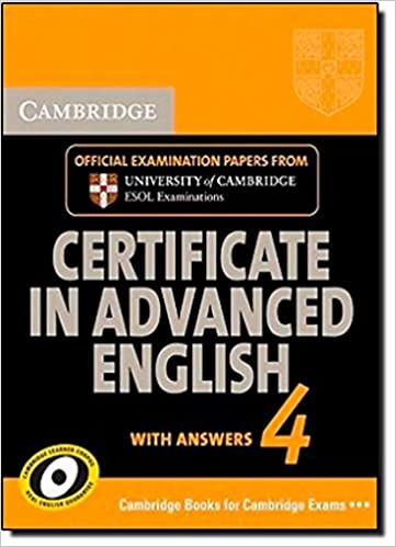 CAMBRIDGE CERTIFICATE IN ADVANCED ENGLISH 4 ST WITH ANSWERS ...