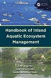Freshwater Ecosystems, Sven Erik Jorgensen and Jose Galizia Tundisi, 1439845255