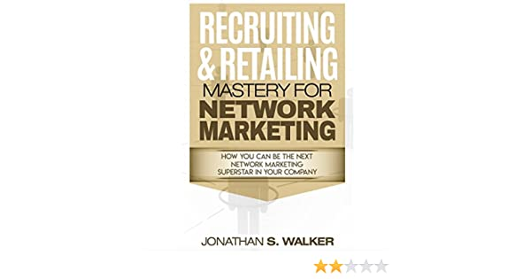 check out d5a8f 0a48a Amazon.com  Recruiting   Retailing Mastery for Network Marketing  How You  Can Become the Next Network Marketing Superstar in Your Company (Audible  Audio ...