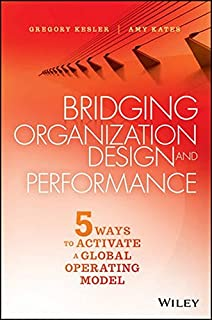 Recreate the organization you really want leadership and bridging organization design and performance five ways to activate a global operation model fandeluxe Choice Image