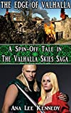 The Edge of Valhalla: A Spin-Off Tale featuring Sir Hestbone, the Dwarves' Captain of War (The Valhalla Skies Saga)