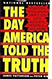 The Day America Told the Truth, James T. Patterson and Peter Kim, 0452268087
