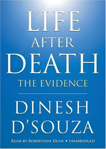 Book cover from Life After Death: The Evidence (Library Edition) by Dinesh DSouza