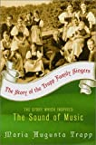 The Story of the Trapp Family Singers by Trapp, Maria Augusta [09 May 2002]