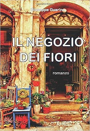Negozio Fiori.Il Negozio Dei Fiori Italian Edition Giuseppe Guarino