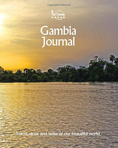 Gambia Journal: Travel and Write of our Beautiful World (Gambia Travel Books) (Volume 1)