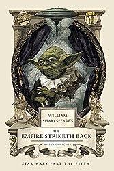 William Shakespeare's The Empire Striketh Back (William Shakespeare's Star Wars)