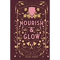 Nourish and Glow: Naturally Beautifying Foods and Elixirs