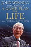 A Game Plan for Life, John Wooden, 1596917016