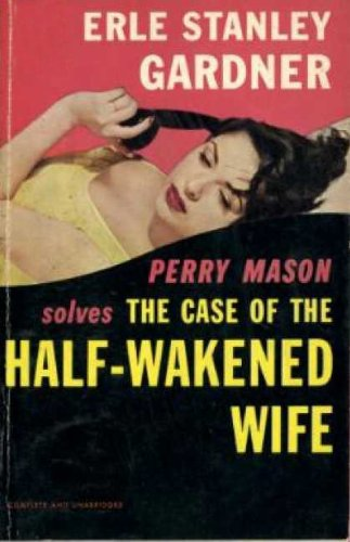 The Case of the Half-Wakened Wife (Perry Mason Series Book 27) (The Case Of The Half Wakened Wife)
