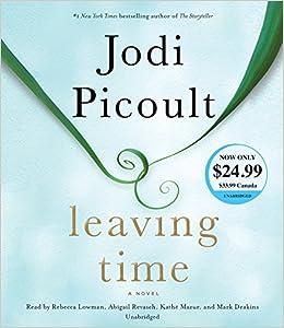 Amazon.com: Leaving Time: A Novel (9780525492825): Jodi Picoult, Rebecca Lowman, Abigail Revasch, Kathe Mazur, Mark Deakins: Books