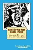 img - for Mama Goose Does Daddy Trump: Nursery Rhymes for Anxious Adults book / textbook / text book