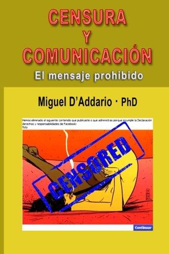 Censura y comunicacion: El mensaje prohibido (Spanish Edition) [Miguel D'Addario] (Tapa Blanda)