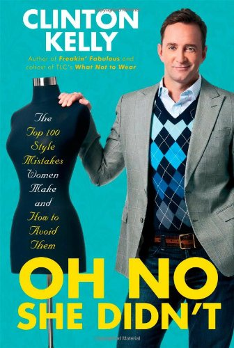 Oh No She Didn't: The Top 100 Style Mistakes Women Make and How to Avoid Them from Gallery Books