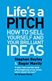 img - for Life's a Pitch: How to Sell Yourself and Your Brilliant Ideas book / textbook / text book