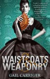 Front cover for the book Waistcoats & Weaponry by Gail Carriger