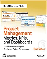 Project Management Metrics, KPIs, and Dashboards, 3rd Edition Front Cover