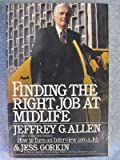 Finding the Right Job at Mid-Life, Jeffrey Allen and Jess Gorkin, 0671555480