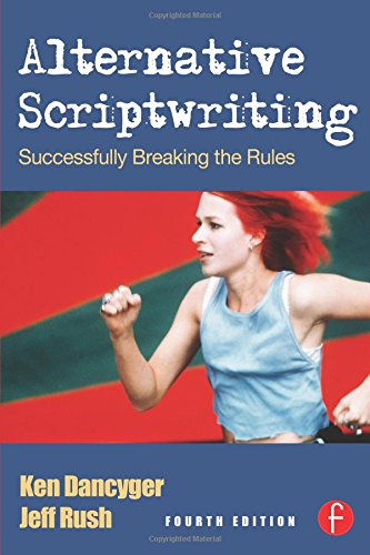 Alternative Scriptwriting, Fourth Edition: Rewriting the...