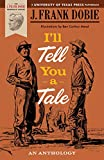 img - for I ll Tell You a Tale: An Anthology (J. Frank Dobie Paperback Library) book / textbook / text book