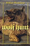 The Wolf Hunt by Gillian Bradshaw front cover