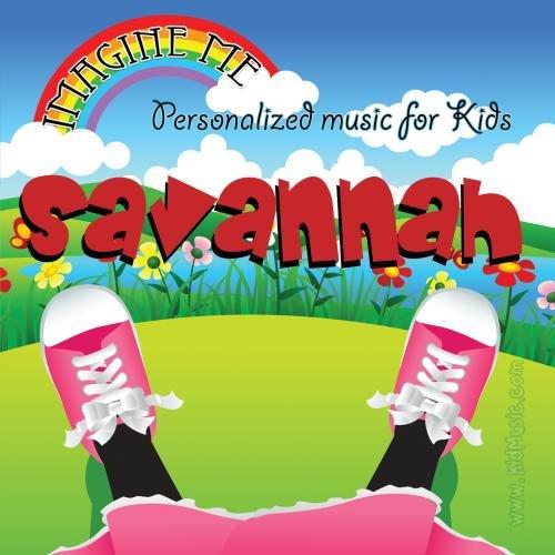 Imagine Me - Personalized just for Savannah - Pronounced ( Sah-Van-Nah )]()