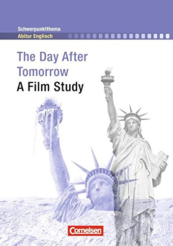 Schwerpunktthema Abitur Englisch: The Day After Tomorrow: A Film Study. Textheft