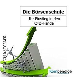 Ihr Einstieg in den CFD-Handel (Die Börsenschule)