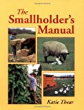 The Smallholder's Manual, Katie Thear, 1861265557
