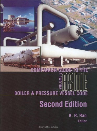 Companion Guide to the Asme Boiler & Pressure Vessel Code: Criteria & Commentary Select Aspects ASME BPV & Piping Codes Volume 3