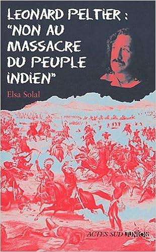 """Lire Léonard Peltier : """"Non au massacre des indiens"""" pdf"""