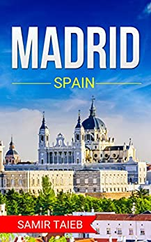 //PDF\\ Madrid: The Best Madrid Travel Guide The Best Travel Tips About Where To Go And What To See In Madrid:: (Madrid Tour Guide, Espana, Madrid Travel ... Travel To Spain, Travel To Madrid). signage Michigan stress Escribe decent