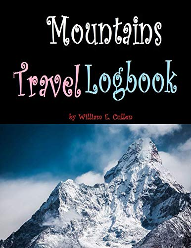 (Mountains Travel Logbook: Live dangerously but free!)