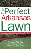 The Perfect Arkansas Lawn, Steve Dobbs, 1930604416